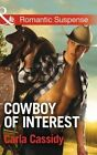 Cowboy of Interest by Carla Cassidy (Paperback, 2015)