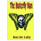 The Butterfly Man 9781403391810 by Ron De Laby Book