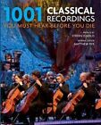1001 Classical Recordings You Must Hear Before You Die by Murdoch Books (Paperback, 2016)