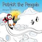 Patrick the Penguin by Margaret Morningstar (Paperback / softback, 2014)