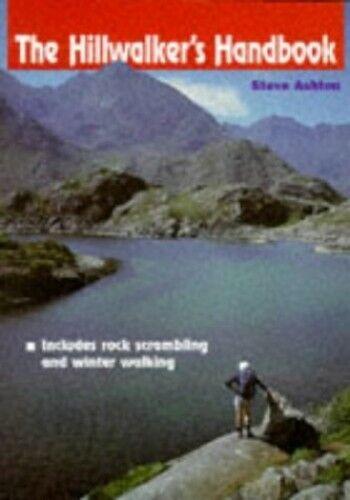 The Hillwalkers Handbook: Includes Rock Scrambling... by Ashton, Steve Paperback