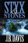 Styx and Stones by J B Davis (Paperback / softback, 2001)