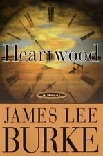 Billy Bob Holland: Heartwood by James Lee Burke (1999, Hardcover)