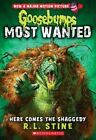 Here Comes the Shaggedy (Goosebumps: Most Wanted #9) by R L Stine (Paperback / softback, 2016)