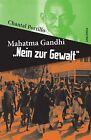 Mahatma Gandhi: Nein zur Gewalt von Chantal Portillo (2012, Gebundene Ausgabe)