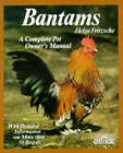 Bantams: A Complete Pet Owner's Manual by Helga Fritzsche (Paperback, 2000)