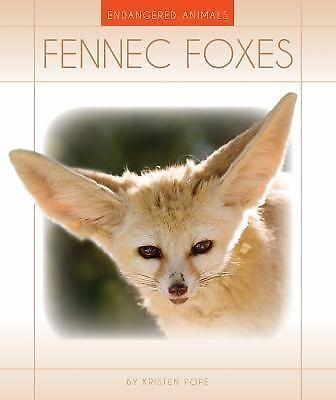 Endangered Animals Ser.: Fennec Foxes by Kristen Pope (2015, Reinforced)