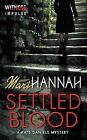 Settled Blood: A Kate Daniels Mystery by Mari Hannah (Paperback / softback, 2014)