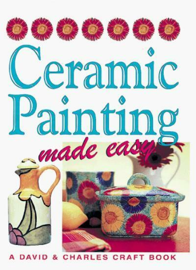 Ceramic Painting Made Easy (Crafts Made Easy),Susan Penny, Martin Penny