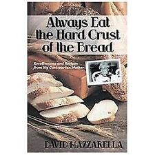 Always Eat the Hard Crust of the Bread : Recollections and Recipes from My...