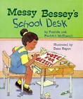 Messy Bessey's School Desk 9780516263618 by Pat McKissack Paperback