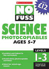 Science Photocopiables Ages 5-7: Ages 5-7 by Scholastic (Paperback, 2006)