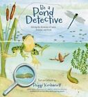 Be a Pond Detective: Solving the Mysteries of Lakes, Swamps, and Pools by Peggy Kochanoff (Paperback / softback, 2016)
