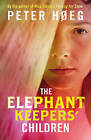 The Elephant Keepers' Children by Peter Hoeg (Paperback, 2013)