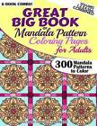Great Big Book of Mandala Pattern Coloring Pages for Adults - 300 Mandalas Patterns to Color - Vol. 1,2,3,4,5 & 6 Combined  : 6 Books Combo of Mandala Patterns Coloring Book Series by Richard Edward Hargreaves (Paperback / softback, 2014)