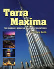Terra Maxima: The World's Biggest Man-made Creations by Wolfgang Kunth (Hardback, 2013)