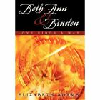Beth Ann and Braden Love Finds a Way by Adams Elizabeth (author) 9781450266260