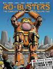 Ro-Busters: The Complete Nuts and Bolts: Vol. 2 by Alan Moore, Pat Mills, Kevin O'Neill, Dave Gibbons (Hardback, 2016)