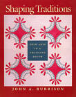 Shaping Traditions: Folk Arts in a Changing South by John A. Burrison (Paperback, 2000)