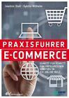 Praxisführer E-Commerce von Sybille Wilhelm und Joachim Stoll (2015, Gebundene Ausgabe)