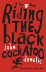 Riding the Black Cockatoo by John Danalis (Paperback, 2009)