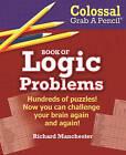 Colossal Grab a Pencil Book of Logic Problems by Bristol Park Books (Paperback / softback, 2015)