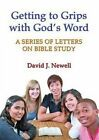 Getting to Grips with God's Word: A Series of Letters on Bible Study by David Newell (Paperback / softback, 2010)