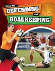 Defending and Goaltending by James Nixon (Hardback, 2012)