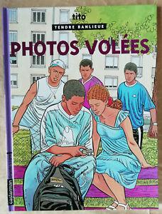 Tendre-Banlieue-T-18-Photos-volees-TITO-ed-Casterman-Septembre-2006-EO