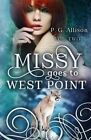 Missy Goes to West Point by P G Allison (Paperback / softback, 2014)