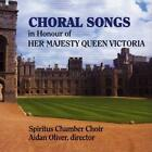 Choral Songs For Queen Victoria von Spiritus Chamber Choir,Oliver (2009)