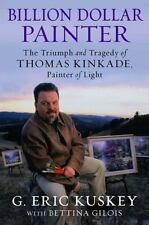 Billion Dollar Painter: The Triumph and Tragedy of Thomas Kinkade-ExLibrary