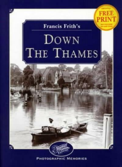 Francis Frith's Down the Thames (Photographic Memories),Martin Andrew, Francis