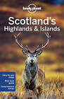 Lonely Planet Scotland's Highlands & Islands by Lonely Planet, Andy Symington, Neil Wilson (Paperback, 2015)