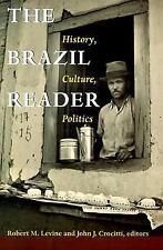 The Latin America Readers: The Brazil Reader : History, Culture, Politics (1999, Paperback)