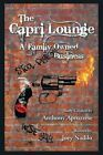 The Capri Lounge: A Family Owned Business by Anthony Apruzzese (Paperback, 2014)