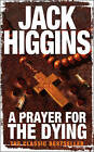 A Prayer for the Dying by Jack Higgins (Paperback, 2008)