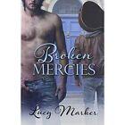 Broken Mercies by Lucy Marker (Paperback / softback, 2014)