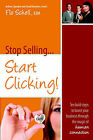 Stop Selling...Start Clicking by Flo Schell (Paperback / softback, 2006)