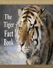 The Tiger Fact Book by Nadine Rhinedorf (Paperback / softback, 2013)