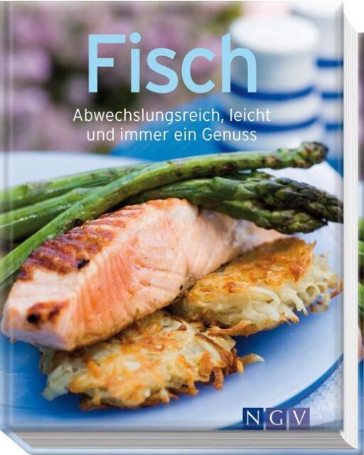 . - Fisch. Abwechslungsreich, leicht und immer ein Genuss (Minikochbuch) /4