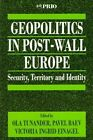 Geopolitics in Post-Wall Europe: Security, Territory and Identity by SAGE Publications Inc (Paperback, 1997)
