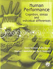 Human Performance: Cognition, Stress and Individual Differences by D. Roy Davies, Professor Gerald Matthews, Steve J. Westerman, Rob B. Stammers (Paperback, 2000)