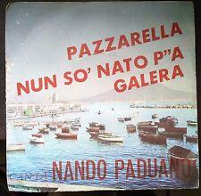 Nando Paduano Pazzarella 45 giri VG+/VG+ Classica Napoletana