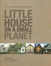 Little House on a Small Planet: Simple Homes, Cozy Retreats, and Energy Efficie