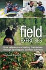 Field Exercises: How Veterans are Healing Themselves Through Farming and Outdoor Activities by Stephanie Westlund (Paperback, 2014)