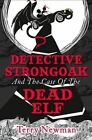 Detective Strongoak and the Case of the Dead Elf by Terry Newman (Paperback, 2015)