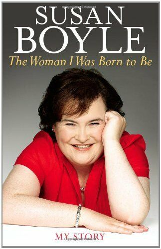 The Woman I Was Born to Be: My Story,Susan Boyle