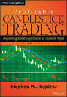 Profitable Candlestick Trading: Pinpointing Market Opportunities to Maximize Profits by Stephen W. Bigalow (Hardback, 2011)