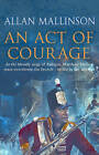 An Act of Courage: (Matthew Hervey 7) by Allan Mallinson (Paperback, 2006)